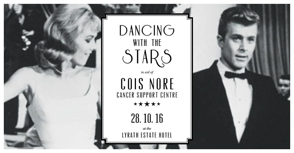Dancing with the Stars - Kilkenny - 28 October 2016 and help fund the services Cois Nore provides to Cancer patients in Kilkenny.